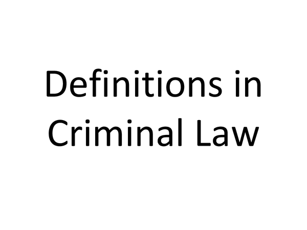 Preview of Definitions in Criminal Law