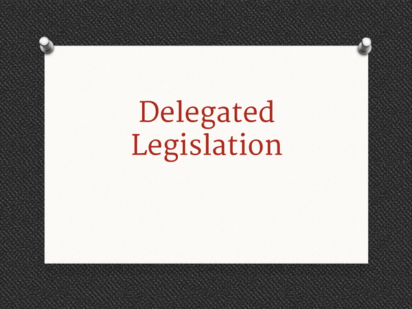 Preview of Delegated Legislation