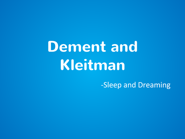 Preview of Dement and Kleitman- Sleep and Dreaming