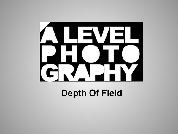 Preview of Depth of feild A-level photography help.