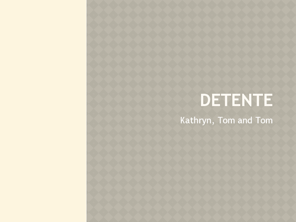 Preview of Detente