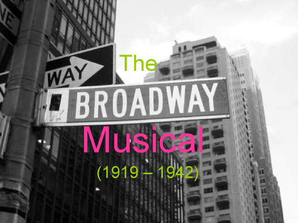 Preview of Development of the Broadway Musical (1919 - 1942)