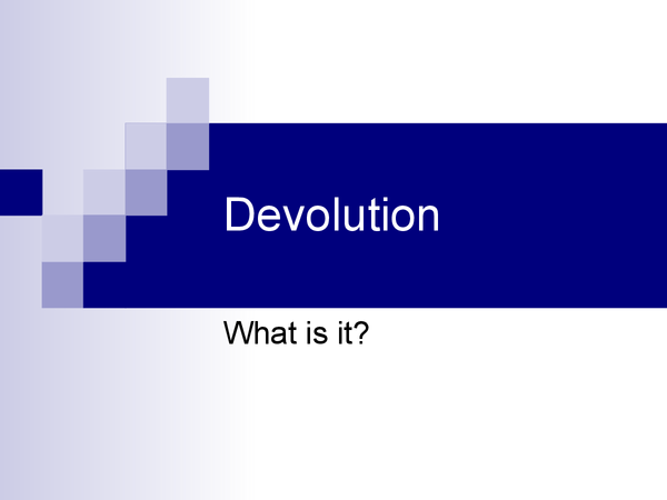 Preview of Devolution