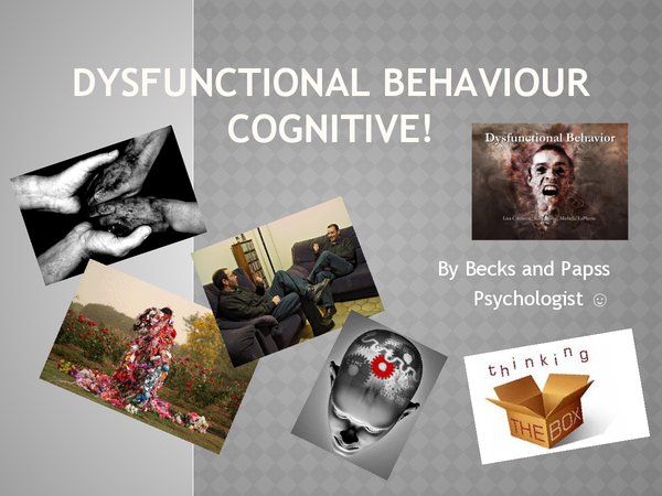 Preview of Dysfunctional Behaviour presentation (cognitive)