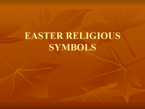 Preview of Easter Religous Symbols & Their Importance