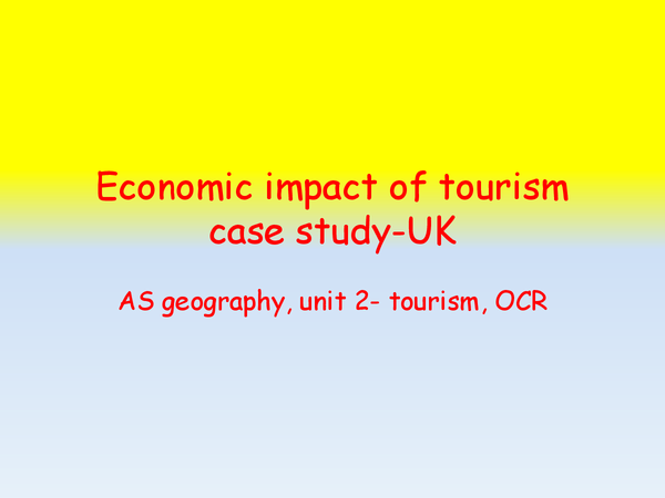 Preview of economic impact of tourism case study-UK