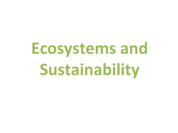 Preview of Ecosystems and sustainability (Unit 2 Module 3 OCR)