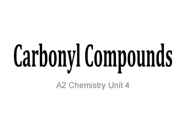 Preview of Edexcel A2 Chemistry Unit 4 - Carbonyl Compounds