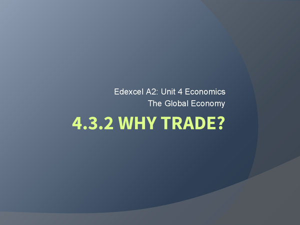 Preview of Edexcel A2 Economics: Why trade?