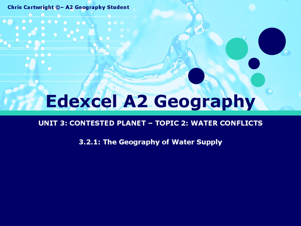 Preview of Edexcel A2 Geography Unit 3 - Topic 2: Water Conflicts - Section 1: The Geography of Water Supply - Part A