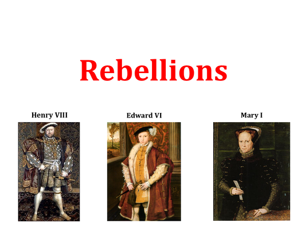 Preview of Edexcel : A2 Unit 3 -Protest, Crisis and Rebellion in England 1536-88 (Rebellions)