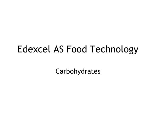 Preview of Edexcel AS Food Technology: Carbohydrates