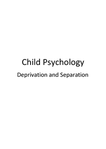 Preview of Edexcel Child Psychology - Deprivation and Separation