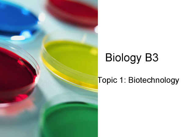 Preview of Edexcel GCSE Biology: B3 - complete notes on biotechnology topic