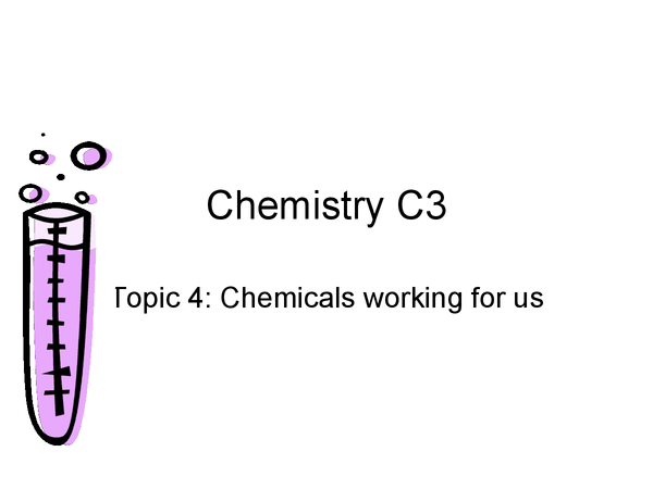 Preview of Edexcel GCSE Chemistry: C3 - Chemicals working for us