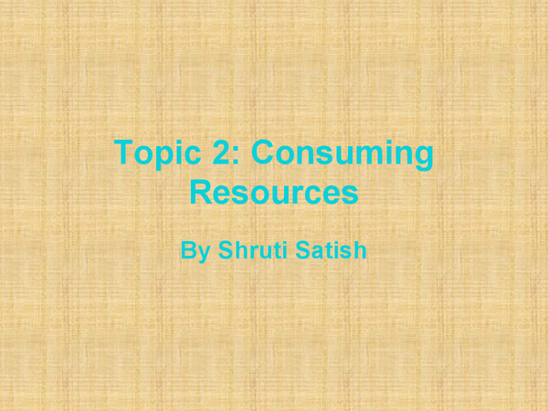 Preview of Edexcel Geography B Unit 2 Topic 2 Consuming Resources