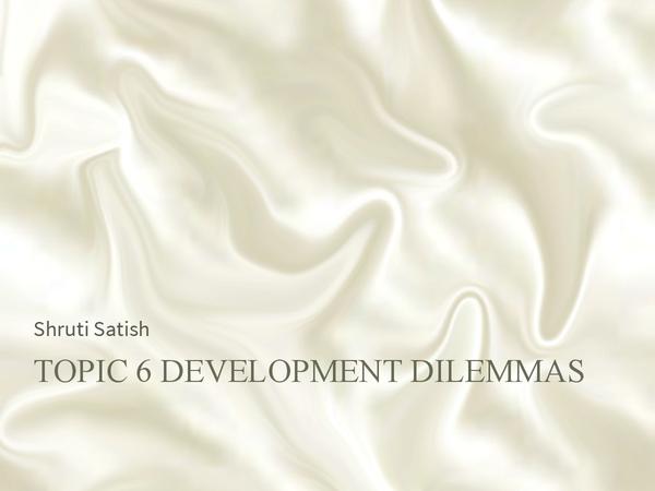 Preview of Edexcel Geography B Unit 2 Topic 7 Development Dilemmas