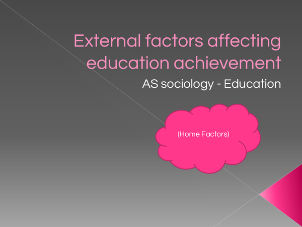 Preview of Education AS, external & internal factors effecting educational achievement