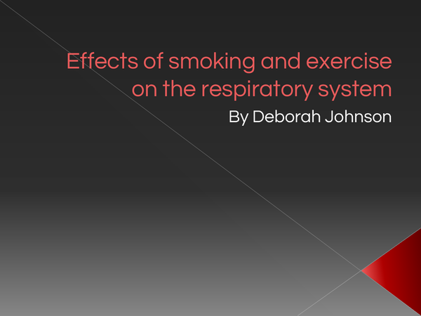Preview of Effects of smoking and exercise on the respiratory
