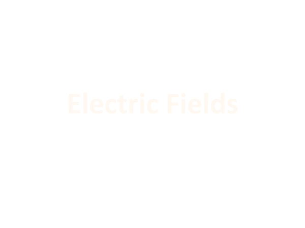 Preview of Electric Fields (Unit 2 Module 1 A2 OCR)