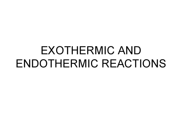 Preview of Endothermic and exothermic reactions!