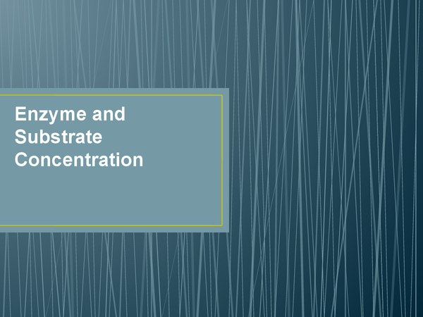 Preview of Enzyme and Substrate concentration