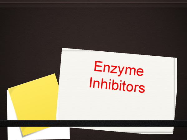 Preview of Enzyme Inhibitors - competitive, non-competitive, reversible and irreversible