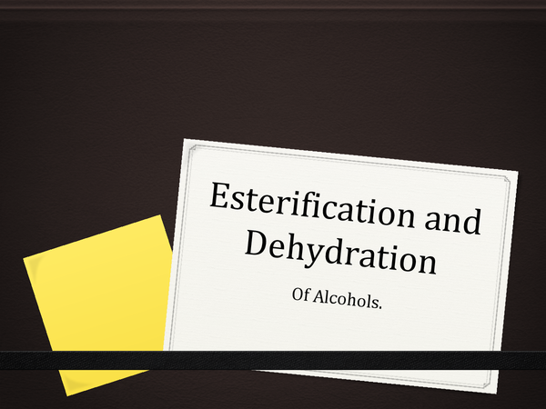 Preview of Esterification & Dehydration