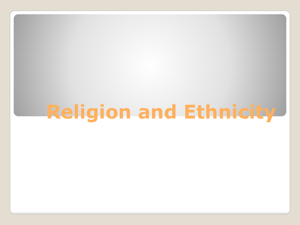 Preview of Ethnicity and Religion