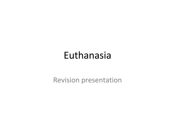 Preview of Euthanasia Revision Presentation