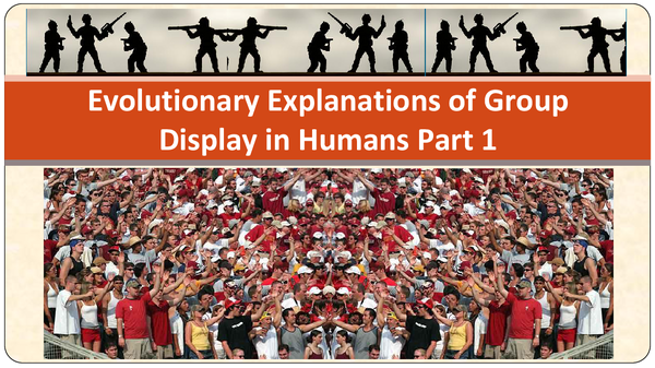 Preview of Evolutionary Explanation of Group Display In Humans 1