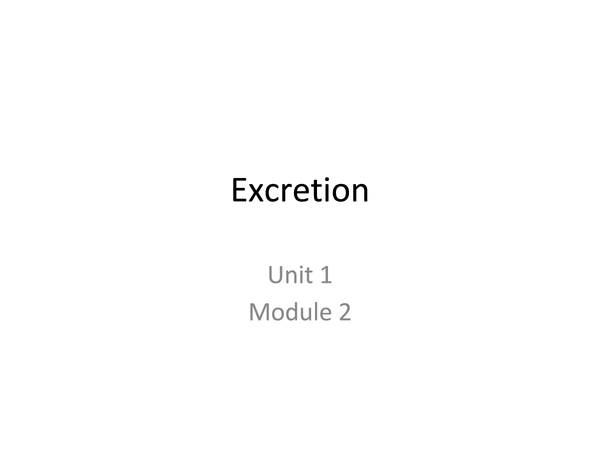 Preview of Excretion OCR, Module 2, Unit 1