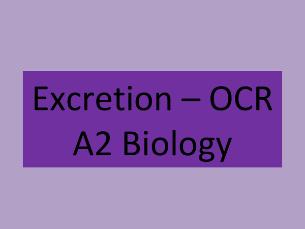Preview of Excretion - OCR Biology A2