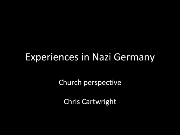 Preview of Experiences in Nazi Germany - Church Perspective