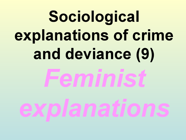 Preview of Explainations of Crime and Deviance - Feminist (OCR)
