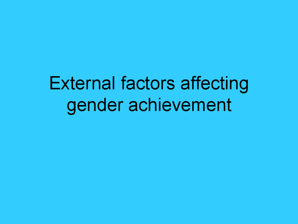 Preview of External factors affecting gender achievement