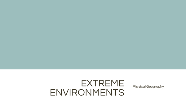 Preview of Extreme Environments ~ Physical Geography