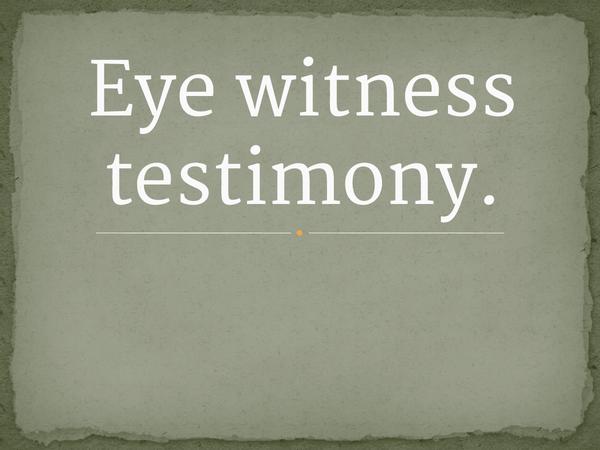 Preview of Eye Witness Testimony