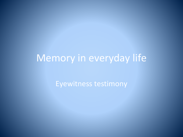 Preview of Eyewitness testimony/cognitive interview