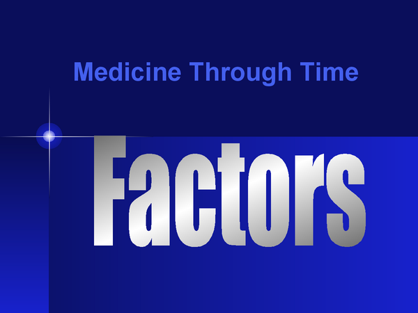 Preview of Factors PPT - INfluence on changes in medicine!
