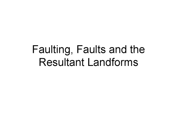 Preview of Faults and resultant landforms
