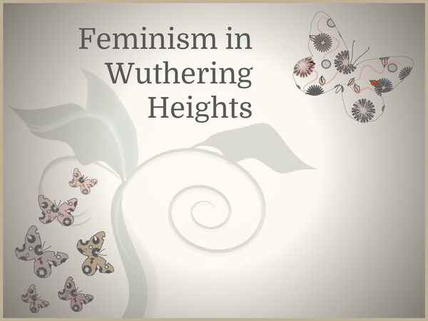 Preview of Feminism in Wuthering Heights