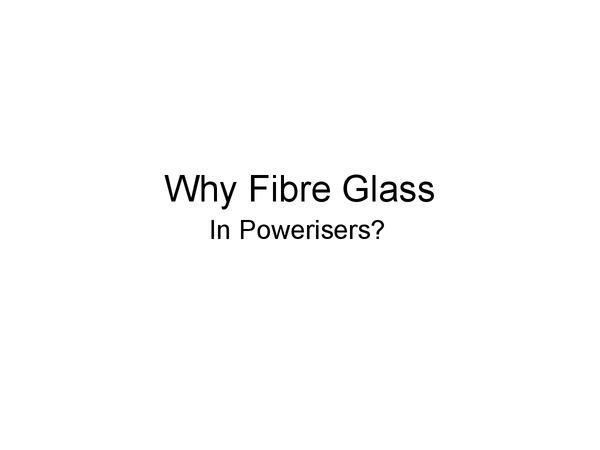 Preview of Fibre glass presentation (very helpful)