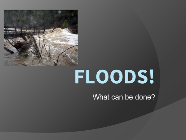 Preview of FLOODS! What can be done?