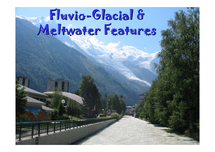Preview of Fluvio-glacial and Meltwater Features - Cold Envrionments Geography A Level notes