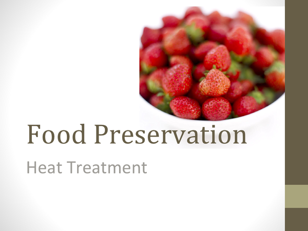 Preview of Food preservation: Heat treatment