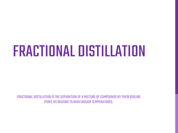 Preview of FRACTIONAL DISTILLATION [GCSE- chemistry]