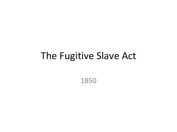 Preview of Fugitive Slave Act Overview