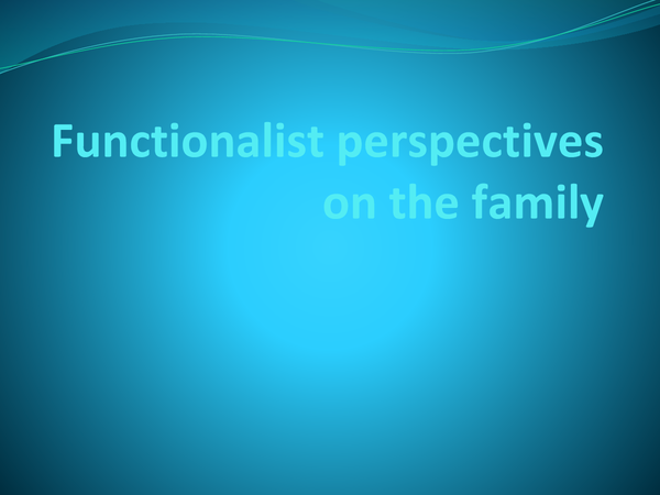 Preview of Functionalist perspective on the family