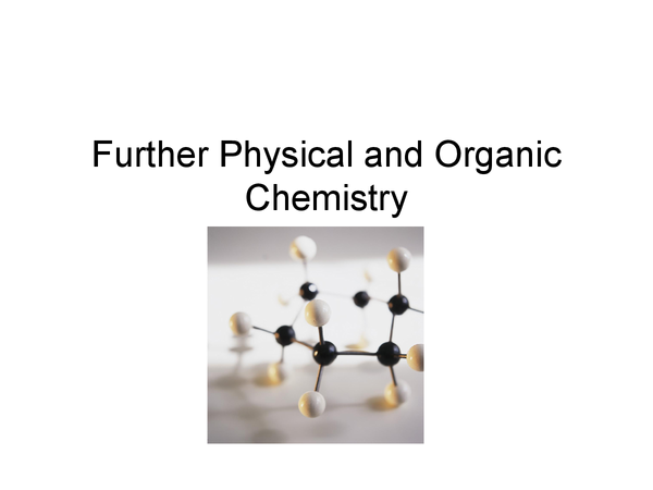 Preview of Further Organic Chemistry